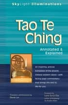 Tao Te Ching - Annotated & Explained ebook by Lama Surya Das, Derek Lin