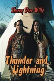 Thunder And Lightning ebook by Sherry Derr-Wille