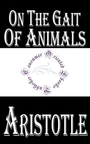 On the Gait of Animals ebook by Aristotle