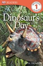 Dinosaur's Day ebook by
