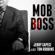Mob Boss - The Life of Little Al D'arco, the Man Who Brought Down the Mafia audiobook by Jerry Capeci, Tom Robbins