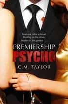 Premiership Psycho ebook by C M Taylor