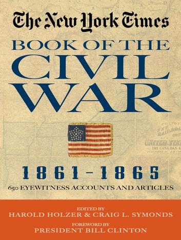 New York Times Book of the Civil War 1861-1865 - 650 Eyewitness Accounts and Articles ebook by