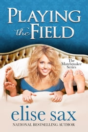 Playing the Field ebook by Elise Sax