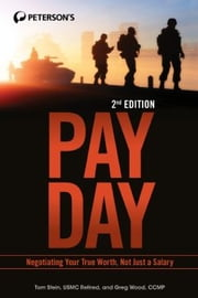 Pay Day - Negotiating Your True Worth, Not Just a Salary ebook by Tom Stein,Greg Wood