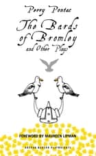The Bards of Bromley and Other Plays eBook by Perry Pontac, Maureen Lipman