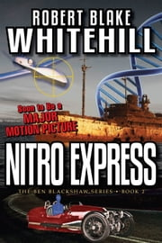 Nitro Express (The Ben Blackshaw Series) ebook by Robert Blake Whitehill