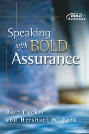 Speaking with Bold Assurance ebook by Bert Decker,Hershael  W. York