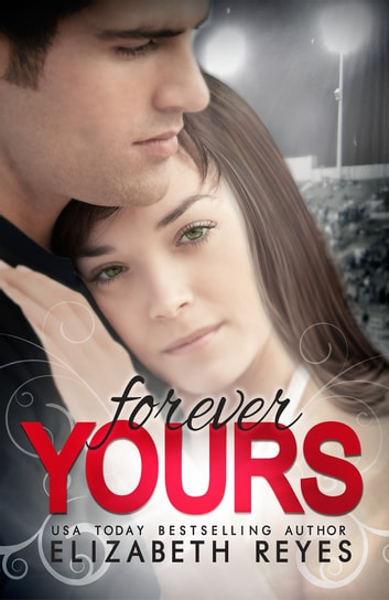Forever Yours (Moreno Brothers 1.5) ebook by Elizabeth Reyes