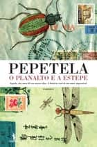 O Planalto e a Estepe ebook by PEPETELA