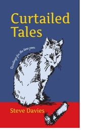 Curtailed Tales: Readings for the time poor ebook by Steve Davies
