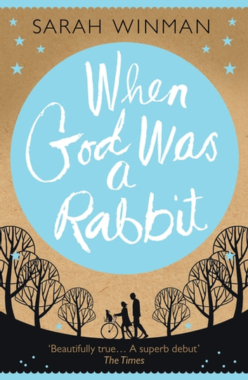 When God Was a Rabbit - The Richard and Judy Bestseller ebook by Sarah Winman
