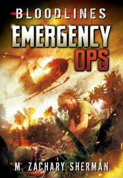 Emergency Ops ebook by M. Zachary Sherman,Raymund Bermudez