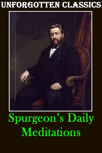 Spurgeon's Daily Meditations ebook by Charles Haddon Spurgeon