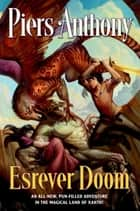 Esrever Doom - A Fun-Filled Adventure in the Magical Land of Xanth ebook by Piers Anthony