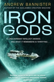 Iron Gods - A Novel of the Spin ebook by Andrew Bannister