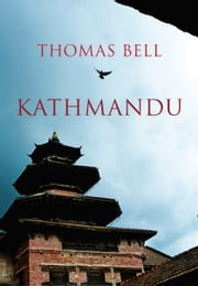 Kathmandu ebook by Thomas Bell