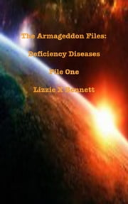 The Armageddon Files: Deficiency Diseases ebook by Lizzie Bennett