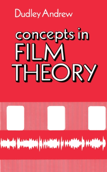 Concepts in Film Theory ebook by J. Dudley Andrew