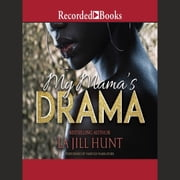 My Mama's Drama audiobook by La Jill Hunt