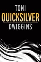 Quicksilver ebook by Toni Dwiggins