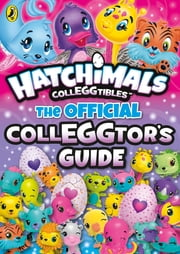 Hatchimals: The Official Colleggtor's Guide ebook by Hatchimals