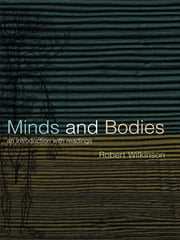 Minds and Bodies - An Introduction with Readings ebook by Robert Wilkinson