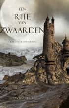 Een Rite Van Zwaarden (Boek #7 In De Tovenaarsring) ebook by Morgan Rice