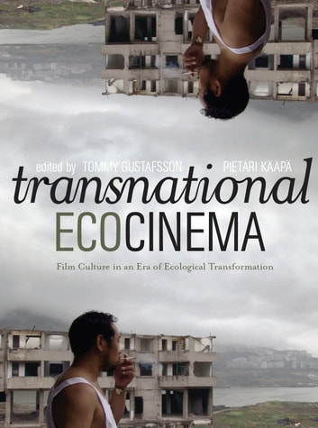 Transnational Ecocinema - Film Culture in an Era of Ecological Transformation ebook by