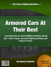 Armored Cars At Their Best ebook by Manuel Popovich