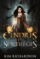 Cendres et Sortilèges ebook by Kim Richardson