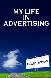 My Life in Advertising ebook by Claude Hopkins
