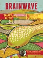 Snakes Alive #7 - Play with Science ebook by Vaious