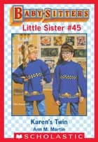Karen's Twin (Baby-Sitters Little Sister #45) ebook by Ann M. Martin, Ann M. Martin