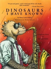 Dinosaurs I Have Known ebook by Polisar, Barry Louis