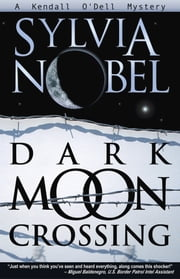 Dark Moon Crossing ebook by Sylvia Nobel,Christy Moeller
