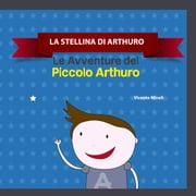 LA STELLINA DI ARTHURO ebook by Vicente Miceli