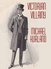 Victorian Villainy - A Collection of Moriarty Stories ebook by Michael Kurland
