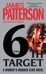 6th Target, The ebook by James Patterson,Maxine Paetro