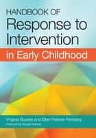 Handbook of Response to Intervention in Early Childhood ebook by Ellen Peisner-Feinberg Ph.D.,Russell Gersten Ph.D.,Virginia Buysse, Ph.D.