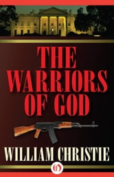 The Warriors of God ebook by William Christie
