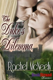 The Duke's Dilemma ebook by Rachel McNeely