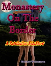 Monastery On The Border ebook by Wallace Williamson