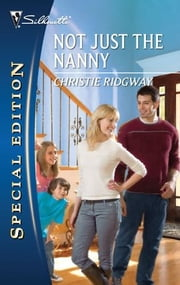 Not Just the Nanny ebook by Christie Ridgway