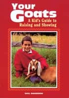 Your Goats ebook by Gail Damerow