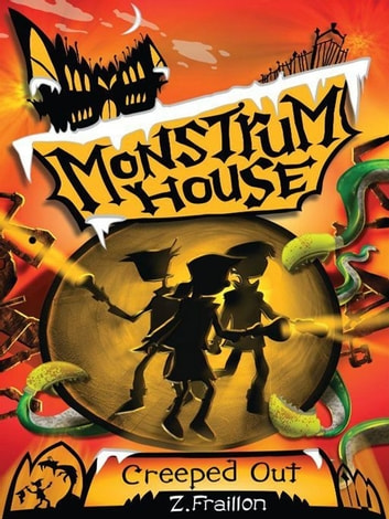 Monstrum House: Creeped Out ebook by Z. Fraillon