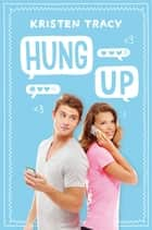 Hung Up ebook by Kristen Tracy