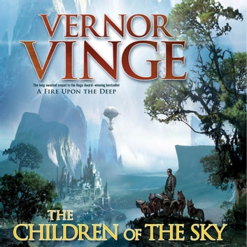 the children of the sky audiobook by vernor vinge 9781427212467