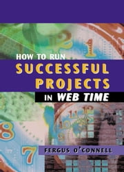 How to Run Successful Projects in Web Time ebook by O'Connell, Fergus