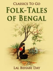 Folk-Tales of Bengal - Revised Edition of Original Version ebook by Lal Behari Day